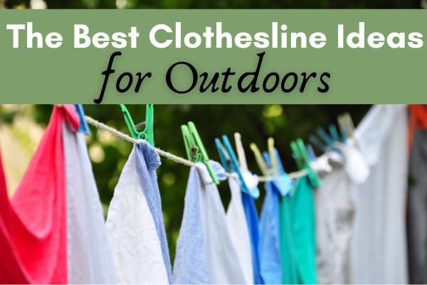The Best Clothesline Ideas for Outdoors