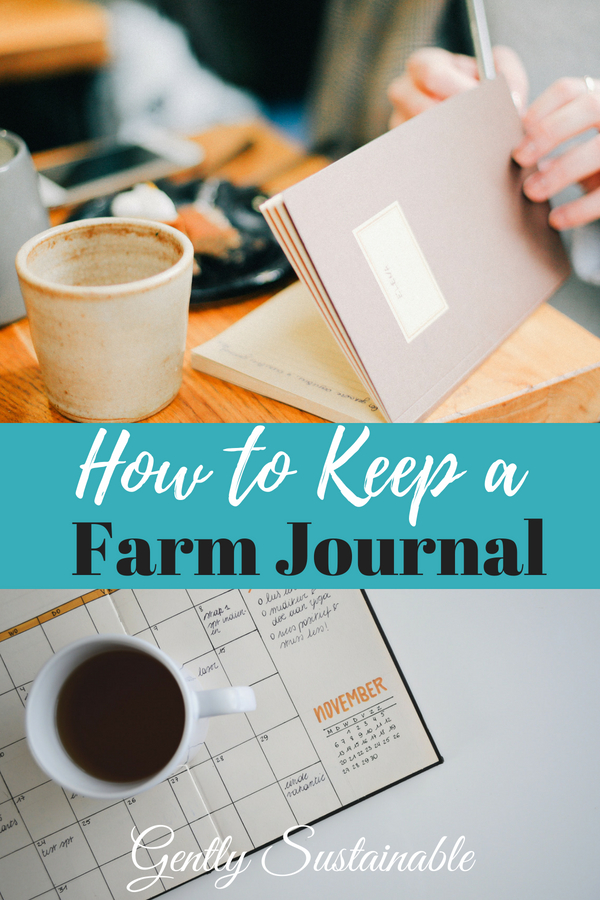 How and Why to Keep a Farm Journal