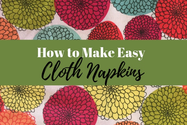 How to Make Easy Cloth Napkins