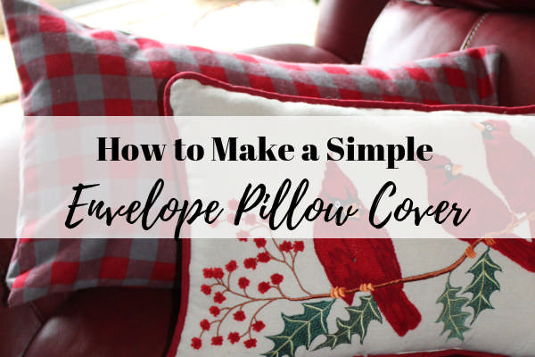 How to Make a Simple Envelope Pillow