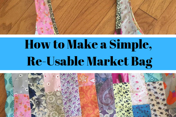 How to Make a Simple, Re-Usable Market Bag