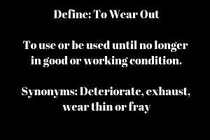 define to wear out