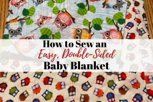 How to Sew an Easy, Double-Sided Baby Blanket