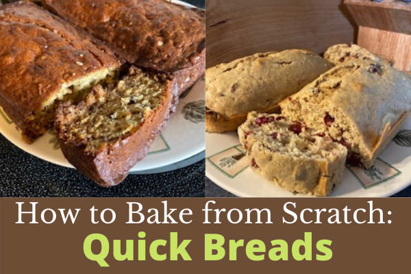How to Bake from Scratch: Quick Breads